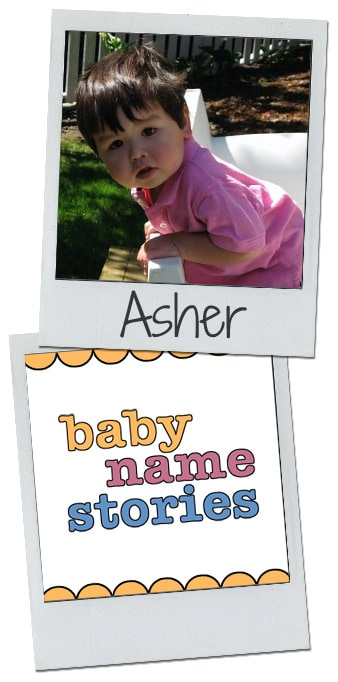 Why we chose the baby name Asher