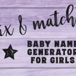 Easy instant custom baby name generator: Girl names