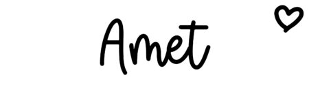 About the baby name Amet, at Click Baby Names.com