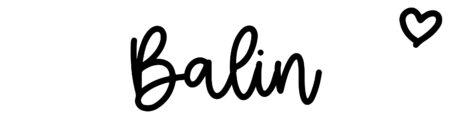 About the baby nameBalin, at Click Baby Names.com