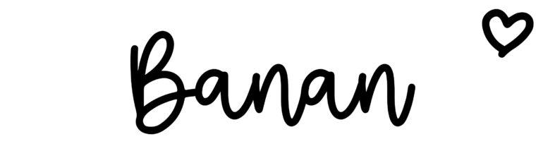 About the baby nameBanan, at Click Baby Names.com