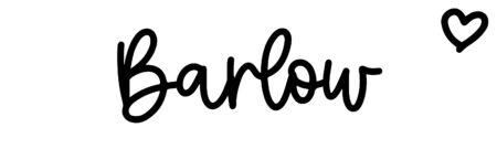 About the baby nameBarlow, at Click Baby Names.com