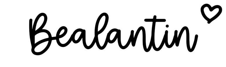 About the baby nameBealantin, at Click Baby Names.com