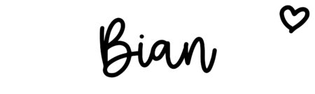 About the baby name Bian, at Click Baby Names.com