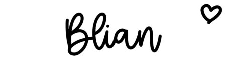 About the baby name Blian, at Click Baby Names.com