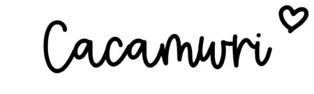 About the baby nameCacamwri, at Click Baby Names.com