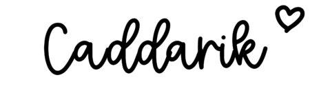 About the baby nameCaddarik, at Click Baby Names.com