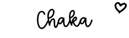 About the baby nameChaka, at Click Baby Names.com