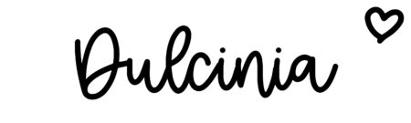 About the baby nameDulcinia, at Click Baby Names.com