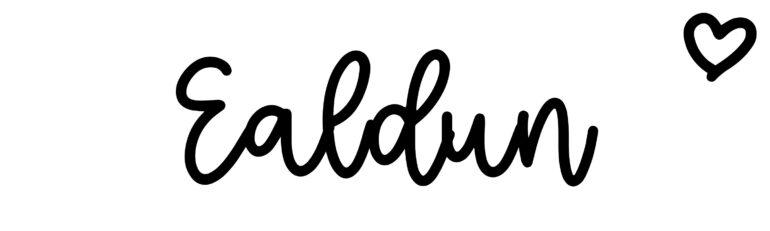About the baby nameEaldun, at Click Baby Names.com