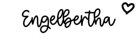 About the baby nameEngelbertha, at Click Baby Names.com