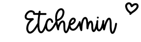 About the baby nameEtchemin, at Click Baby Names.com