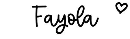 About the baby nameFayola, at Click Baby Names.com