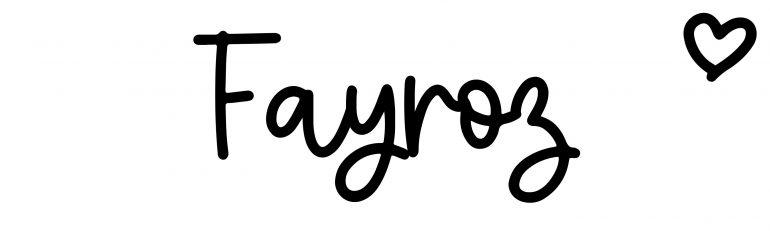 About the baby nameFayroz, at Click Baby Names.com