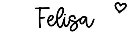 About the baby nameFelisa, at Click Baby Names.com