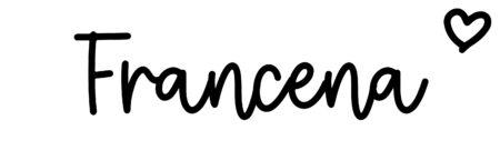 About the baby nameFrancena, at Click Baby Names.com