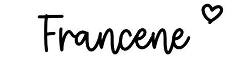 About the baby nameFrancene, at Click Baby Names.com