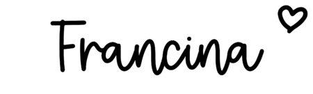 About the baby nameFrancina, at Click Baby Names.com