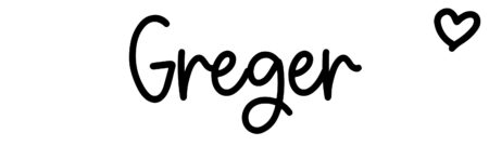 About the baby nameGreger, at Click Baby Names.com