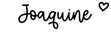 About the baby nameJoaquine, at Click Baby Names.com