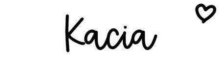 About the baby nameKacia, at Click Baby Names.com