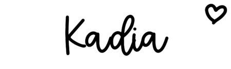 About the baby nameKadia, at Click Baby Names.com