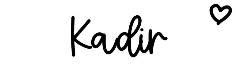 About the baby nameKadir, at Click Baby Names.com