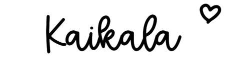 About the baby nameKaikala, at Click Baby Names.com