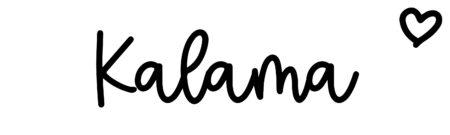 About the baby nameKalama, at Click Baby Names.com