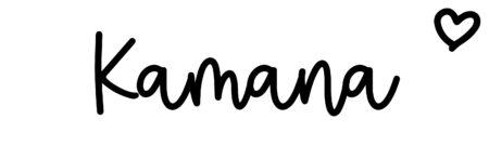 About the baby nameKamana, at Click Baby Names.com