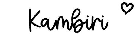 About the baby nameKambiri, at Click Baby Names.com