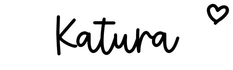 About the baby nameKatura, at Click Baby Names.com