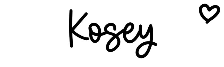 About the baby nameKosey, at Click Baby Names.com