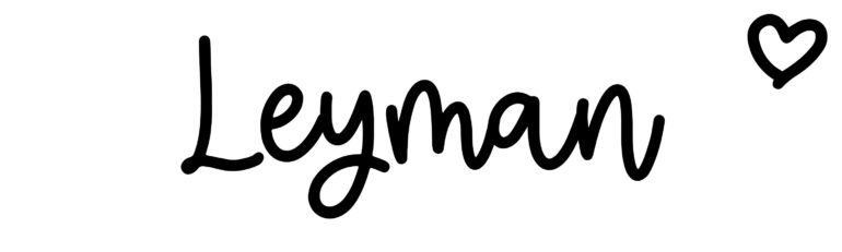 About the baby nameLeyman, at Click Baby Names.com