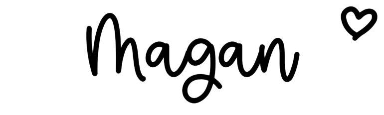 About the baby nameMagan, at Click Baby Names.com