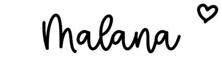 About the baby nameMalana, at Click Baby Names.com