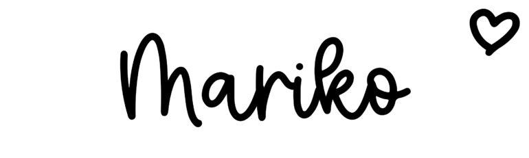 About the baby nameMariko, at Click Baby Names.com