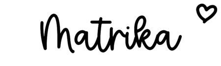 About the baby nameMatrika, at Click Baby Names.com