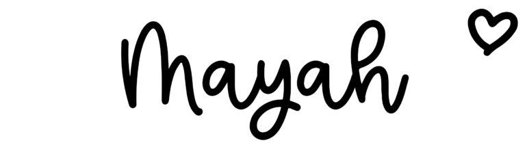 About the baby nameMayah, at Click Baby Names.com