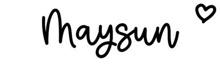 About the baby nameMaysun, at Click Baby Names.com