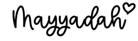 About the baby nameMayyadah, at Click Baby Names.com