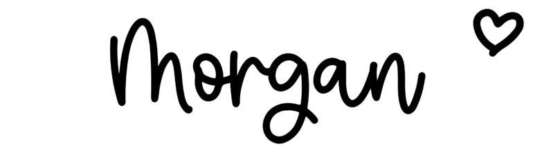 About the baby nameMorgan, at Click Baby Names.com