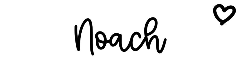 About the baby name Noach, at Click Baby Names.com