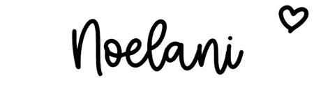 About the baby nameNoelani, at Click Baby Names.com