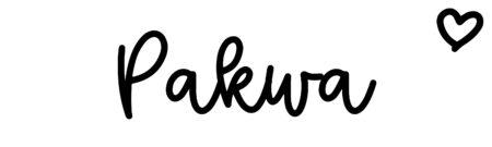 About the baby namePakwa, at Click Baby Names.com