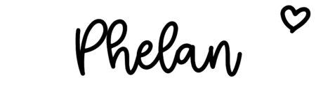About the baby namePhelan, at Click Baby Names.com