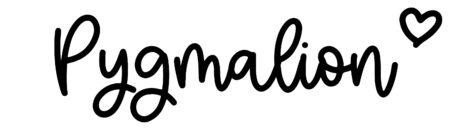 About the baby namePygmalion, at Click Baby Names.com