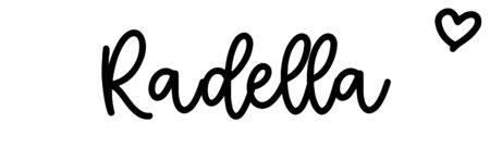 About the baby nameRadella, at Click Baby Names.com