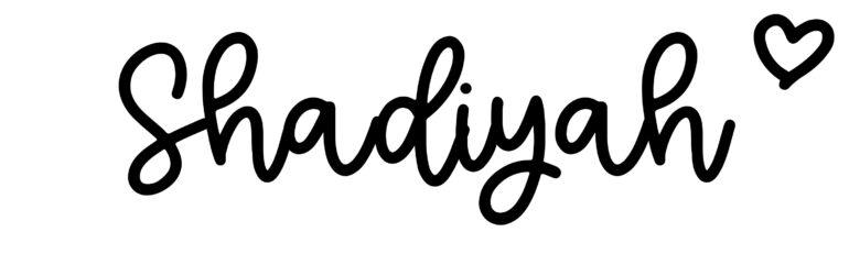 About the baby nameShadiyah, at Click Baby Names.com