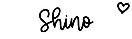 About the baby nameShino, at Click Baby Names.com